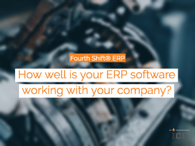 How Well is Fourth Shift® ERP Working For Your Company?
